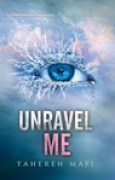 Download Unravel Me (Shatter Me, #2) books