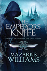 Download The Emperor's Knife (Tower and Knife Trilogy, #1)