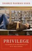 Download Privilege: The Making of an Adolescent Elite at St. Paul's School pdf / epub books