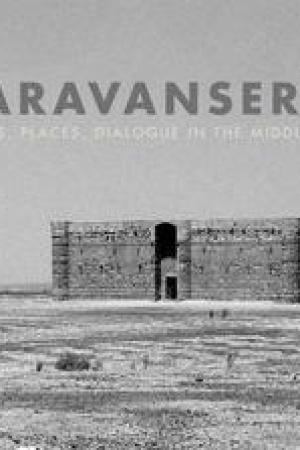 Reading books Caravanserai: Traces, Places, Dialogue in the Middle East
