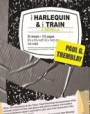 The Harlequin and the Train