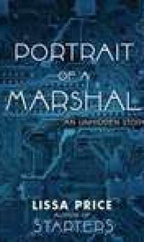 Portrait of a Marshal: The 2nd Unhidden Story (Starters, #1.25)