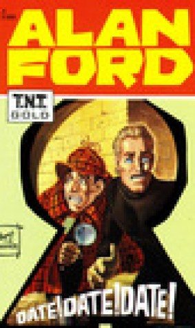 Alan Ford n. 5: Date! Date! Date!