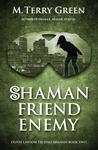 Shaman, Friend, Enemy (Olivia Lawson, Techno-Shaman, #2)