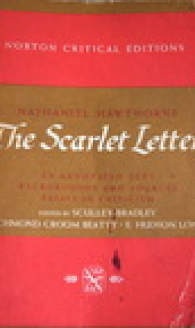 The Scarlet Letter: An Annotated Text, Backgrounds and Sources, Essays in Criticism