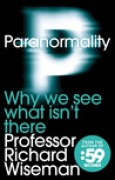 Download Paranormality: Why We See What Isn't There books