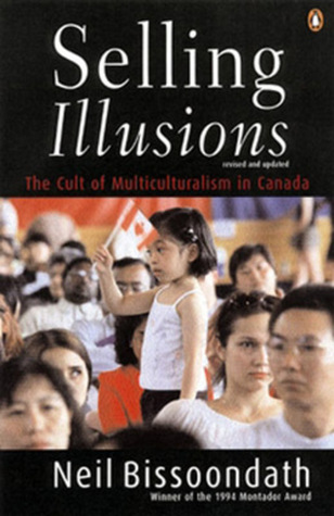 Selling Illusions: The Cult Of Multiculturalism In Canada
