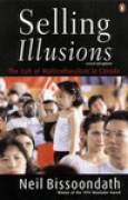 Download Selling Illusions: The Cult Of Multiculturalism In Canada books