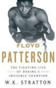 Download Floyd Patterson: The Fighting Life of Boxing's Invisible Champion pdf / epub books