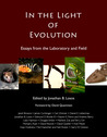 Download In the Light of Evolution: Essays from the Laboratory and Field