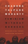 Download Feminism without Borders: Decolonizing Theory, Practicing Solidarity pdf / epub books