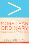 More Than Ordinary: Enjoying Life with God