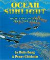 Ocean Sunlight: How Tiny Plants Feed the Seas
