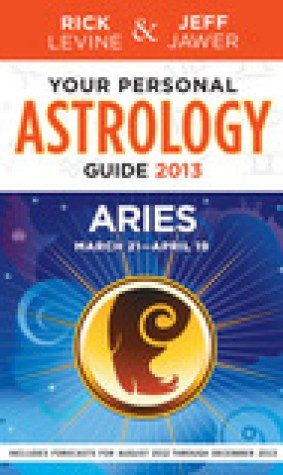 Your Personal Astrology Guide 2013 Aries