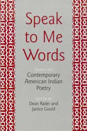 Reading books Speak to Me Words: Essays on Contemporary American Indian Poetry