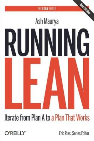 Reading books Running Lean: Iterate from Plan A to a Plan That Works