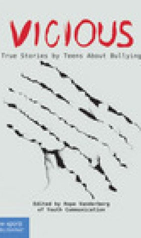 Vicious: True Stories by Teens About Bullying