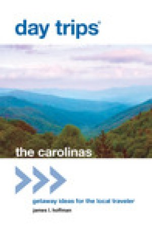 read online Day Trips The Carolinas: Getaway Ideas for the Local Traveler