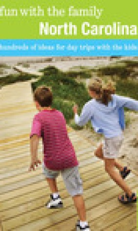 Fun with the Family North Carolina: Hundreds Of Ideas For Day Trips With The Kids (Fun with the Family Series)