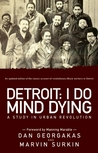 Detroit: I Do Mind Dying: A Study in Urban Revolution