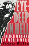 Download Eye-Deep In Hell: Trench Warfare In World War I books