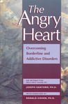 The Angry Heart: Overcoming Borderline and Addictive Disorders : An Interactive Self-Help Guide