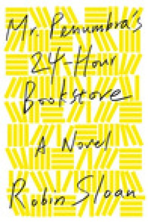 read online Mr. Penumbra's 24-Hour Bookstore (Mr. Penumbra's 24-Hour Bookstore, #1)