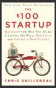 Download The $100 Startup: Reinvent the Way You Make a Living, Do What You Love, and Create a New Future books