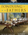 Fonduing Fathers (A White House Chef Mystery, #6)