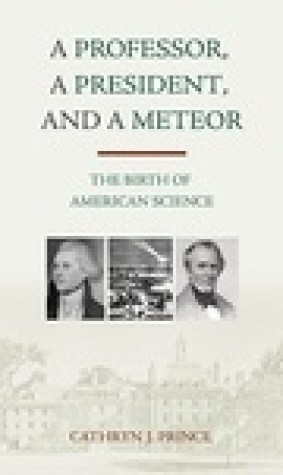 A Professor, A President, and A Meteor: The Birth of American Science