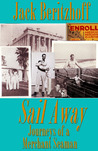 Sail Away: Journeys of a Merchant Seaman