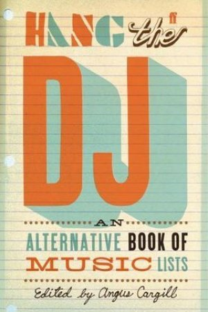 Reading books Hang the DJ: An Alternative Book of Music Lists