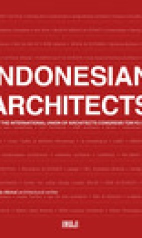 Indonesian Architects for the International Union of Architects Congress Tokyo 2011