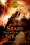 When the Stars Threw Down Their Spears (The Goblin Wars, #3)