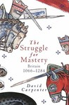 The Struggle for Mastery: Britain, 1066-1284