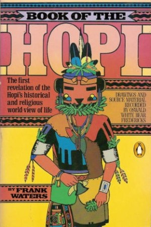 Reading books Book of the Hopi: The first revelation of the Hopi's historical and religious world-view of life