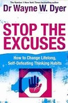 Stop the Excuses!: How to Change Lifelong Thoughts. Wayne W. Dyer