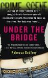 Under the Bridge: The True Story of the Murder of Reena Virk