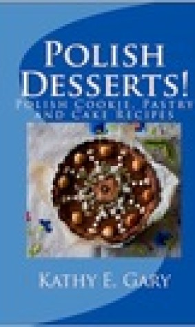 Polish Desserts! Polish Cookie, Pastry and Cake Recipes