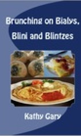 Brunching on Bialys, Blini and Blintzes: Delicious and Easy Bialys, Blini and Blintz Recipes
