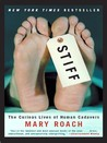 Download Stiff: The Curious Lives of Human Cadavers