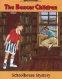 Schoolhouse Mystery (The Boxcar Children, #10)
