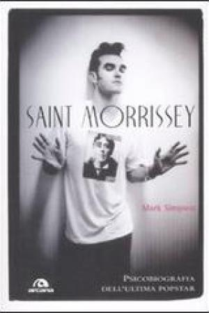 Reading books Saint Morrissey. Psicobiografia dell'ultima popstar