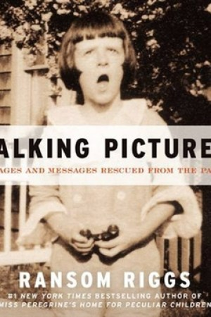 Reading books Talking Pictures: Images and Messages Rescued from the Past