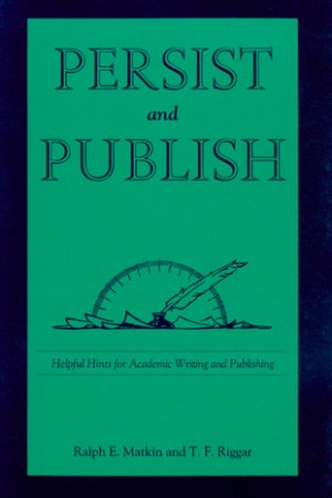 Reading books Persist and Publish: Helpful Hints for Academic Writing and Publishing