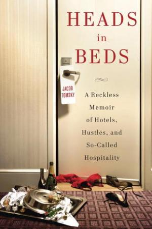 Reading books Heads in Beds: A Reckless Memoir of Hotels, Hustles, and So-Called Hospitality