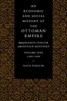An Economic and Social History of the Ottoman Empire 1300 - 1600