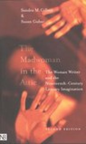 The Madwoman in the Attic: The Woman Writer and the Nineteenth-Century Literary Imagination