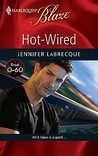 Hot-Wired (From 0-60, #3) (Harlequin Blaze, #465)