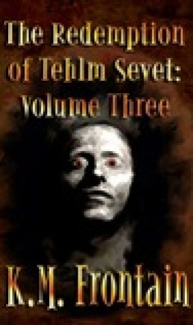 The Redemption of Tehlm Sevet: Volume Three